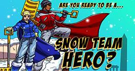 Be a Snow Team Hero